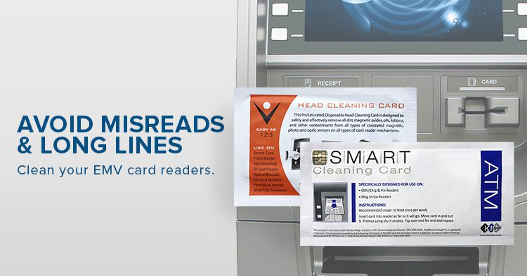 avoid misreads and fallback charges. Clean your emv card carder.