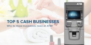 NationalLink Blog Post Banner - Top 5 cash businesses. Why do these businesses need an ATM?
