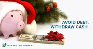 Withdraw Cash Wednesday - Avoid Debt. Withdraw Cash.